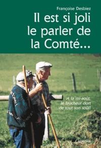 Françoise Desbiez - Il est si joli le parler de la Comté.
