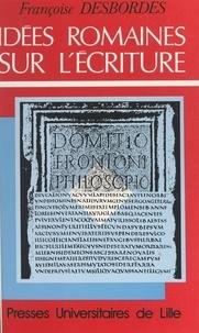Françoise Desbordes et  Centre national de la recherch - Idées romaines sur l'écriture.