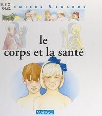 Françoise Detay-Lanzmann et Nicole Hibert - Le corps et la santé.