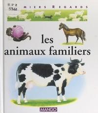 Françoise Detay-Lanzmann et Nicole Hibert - Les animaux familiers.