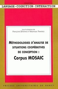Françoise Détienne et Véronique Traverso - Méthodologies d'analyse de situations coopératives de conception : Corpus MOSAIC.