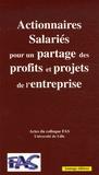 Françoise Deukeuwer-Defossez - Les Actionnaires Salariés pour un partage des profits et projets de l'entreprise - Actes du colloque FAS 27 juin 2005 Faculté de Droit de Lille.