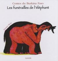 Françoise Diep et Hassan Musa - Les funérailles de l'éléphant - Contes du Burkina Faso.