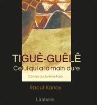 Françoise Diep et Raouf Karray - Tiguê-guêlê. 1 CD audio