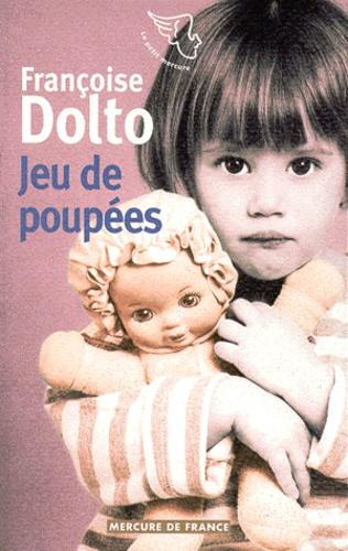 Françoise Dolto - Jeu de poupées.
