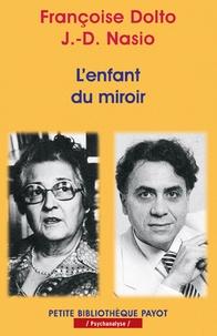 Françoise Dolto et J-D Nasio - .
