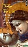 Françoise Dolto et Gérard Sévérin - L'Evangile au risque de la psychanalyse - Tome 2, Jésus et le désir.