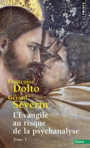 Françoise Dolto et Gérard Sévérin - L'Evangile au risque de la psychanalyse - Tome 1.