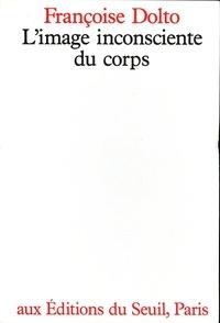 Françoise Dolto - L'image inconsciente du corps.