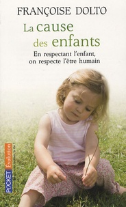 Françoise Dolto - La cause des enfants.