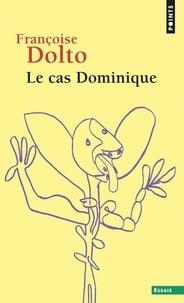 Françoise Dolto - Le cas Dominique.
