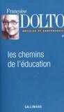 Françoise Dolto - Les chemins de l'éducation - Tome 2 Articles et conférences.