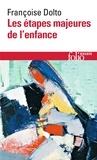 Françoise Dolto - Les étapes majeures de l'enfance.