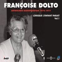 Françoise Dolto - Lorsque l'enfant paraît (Volume 1) - La naissance - La famille - La jalousie - La propreté - L'école.