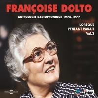 Françoise Dolto - Lorsque l'enfant paraît (Volume 2) - Sexualité - Le manger - Le dormir - Le parler - Séparations.