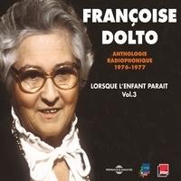 Françoise Dolto - Lorsque l'enfant paraît (Volume 3) - Ordre - Désordre - Adoption - Jeux - Agressivité.