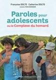 Françoise Dolto et Catherine Dolto - Paroles pour adolescents ou le Complexe du homard.