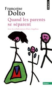 Françoise Dolto - Quand les parents se séparent.