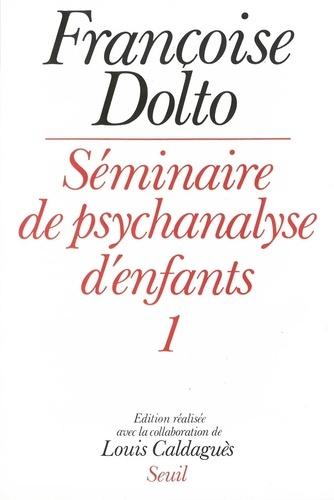 Françoise Dolto - Séminaire de psychanalyse d'enfants Tome 1 - Séminaire de psychanalyse d'enfants.