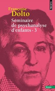 Séminaire de psychanalyse denfants - Tome 3, Inconscient et destins.pdf