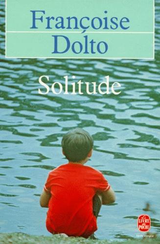 Françoise Dolto - Solitude.