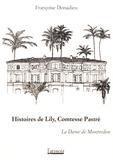 Françoise Donadieu - Histoires de Lily, Comtesse Pastré - La Dame de Montredon.