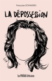 Françoise Donadieu - La dépossession.