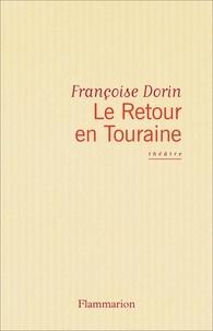 Françoise Dorin - Le retour en Touraine - Comédie, [Paris, Théâtre de l'Oeuvre, 5 octobre 1993].