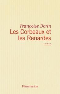 Françoise Dorin - Les Corbeaux et les renardes.