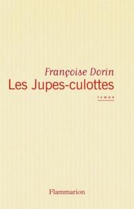 Françoise Dorin - Les jupes-culottes.