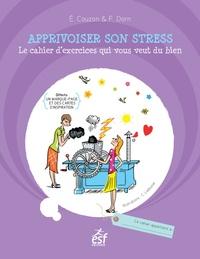 Apprivoiser son stress - Le cahier dexercices qui vous veut du bien.pdf
