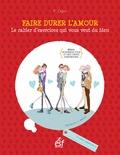 Françoise Dorn - Faire durer l'amour - Le cahier d'exercices qui vous veut du bien.