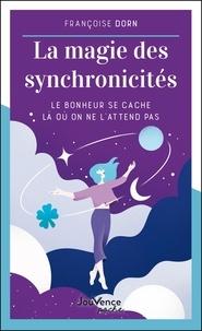 Françoise Dorn - La magie des synchronicités - Le bonheur se cache là où on ne l'attend pas.