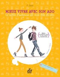 Françoise Dorn - Mieux vivre avec son ado - Le cahier d'exercices qui vous veut du bien.