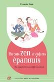 Françoise Dorn - Parents zen et enfants épanouis - Les bienfaits de la parentalité positive.