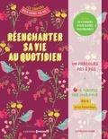 Françoise Dorn - Réenchanter sa vie au quotidien.