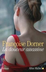 Françoise Dorner - La Douceur assassine.