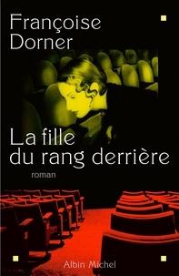 Françoise Dorner - La Fille du rang derrière.