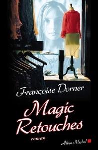 Françoise Dorner et Françoise Dorner - Magic retouches.