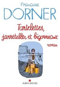 Françoise Dorner et Françoise Dorner - Tartelettes, jarretelles et bigorneaux.