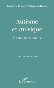 Françoise Dorocq et Raymond Bossut - Autisme et musique - Un duo harmonieux.