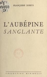Françoise Dorys - L'aubépine sanglante.