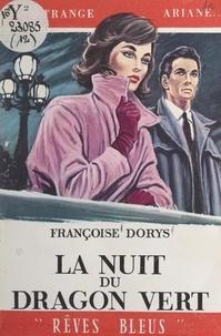 Françoise Dorys - La nuit du dragon vert.