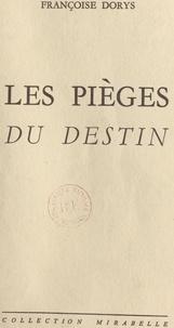 Françoise Dorys - Les pièges du destin.