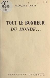 Françoise Dorys et Jean Liard - Tout le bonheur du monde.