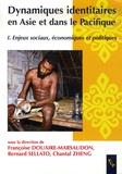 Françoise Douaire-Marsaudon et Bernard Sellato - Dynamiques identitaires en Asie et dans le pacifique - Enjeux sociaux, économiques et politiques.