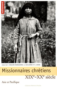 Françoise Douaire-Marsaudon et Alain Guillemin - Missionnaires chrétiens - Asie et Pacifique, XIXe-XXe siècle.