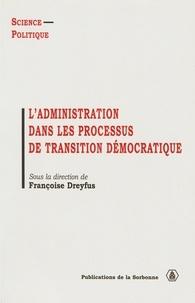 Françoise Dreyfus et Magali Gravier - L'administration dans les processus de transition démocratique.