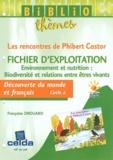 Françoise Drouard - Découverte du monde et français Cycle 2 - Fichier d'exploitation Les rencontres de Phibert Castor.