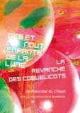 Françoise Du Chaxel - Geb et Nout, enfants de la lune ; La revanche des coquelicots.